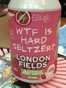 London Fields WTF Hard Seltzer